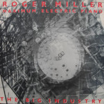 Roger Miller & Maximum Electric Piano - Big Industry