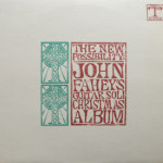 John Fahey - New Possibility - Guitar Soli Christmas Album