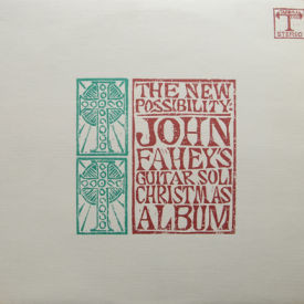 John Fahey - New Possibility – Guitar Soli Christmas Album