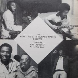Kenny Rice/Richard Martin/Nat Adderly - Kenny Rice And Richard Martin Quartet Live