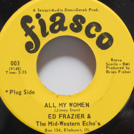 Ed Frazier & The Mid-Western Echo's - All My Women/Who's Been Foolin' Who