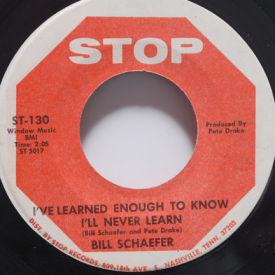 Bill Schaefer - I've Learned Enough To Know I'll Never Learn