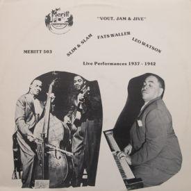 Fats Waller/Slim & Slam/Leo Watson - Vout, Jam & Jive