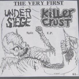 Under Siege/Killer Crust - The Very First