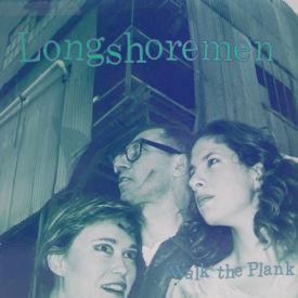 Longshoreman - Walk The Plank