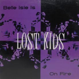Lost Kids - Belle Isle Is On fire