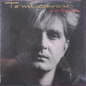 Tom Cochrane And Red Rider - Tom Cochrane And Red Rider – SEALED