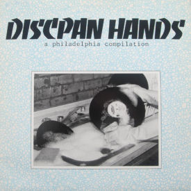 Various - Discpan Hands – A Philadelphia Compilation