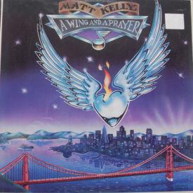 Matt Kelly - A Wing And A Prayer – SEALED