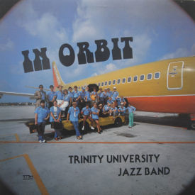 Trinity University Jazz Band - In Orbit