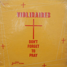 Violinaires - Don't Forget To Pray