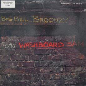 Big Bill Broonzy And Washboard Sam - Big Bill Broonzy And Washboard Sam