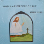Norris Turner - God's Masterpiece Of Art