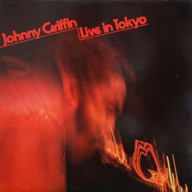 Johnny Griffin - Live In Tokyo