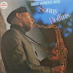Sonny Rollins - Great Moments With Sonny Rollins