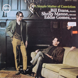 Bill Evans/Shelly Manne/Eddie Gomez - A Simple Matter Of Conviction