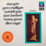 Stan Getz/Gerry Mulligan/Wardell Gray/Dave Lambert - Yesterday