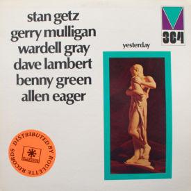 Stan Getz/Gerry Mulligan/Wardell Gray/Dave Lambert - Yesterday