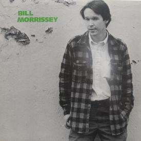 Bill Morrissey - Bill Morrissey