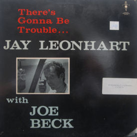 Jay Leonhart - There's Gonna Be Trouble