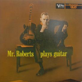 Howard Roberts - Mr. Roberts Plays Guitar