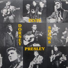 Elvis Presley - Dorsey Shows