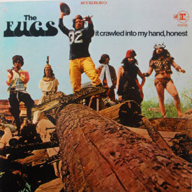 Fugs - It Crawled Into My Hand, Honest
