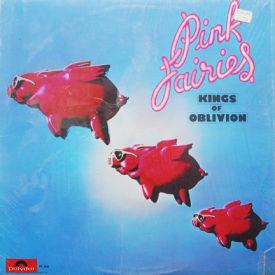 Pink Fairies - Kings Of Oblivion