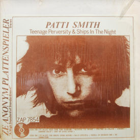 Patti Smith - Teenage Perversity & Ships In The Night