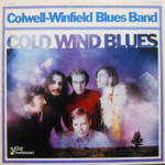 Colwell-Winfield Blues Band - Cold Wind Blues