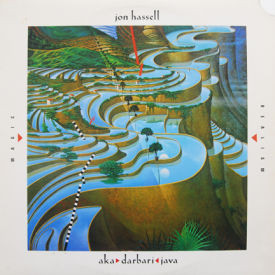 Jon Hassell - Aka/Darbari/Java/Magic Realism