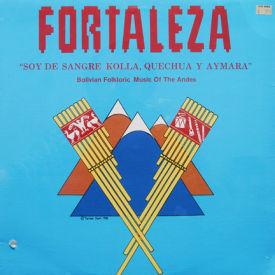 Fortaleza - Soy De Sangre, Quecha Y Aymara – SEALED
