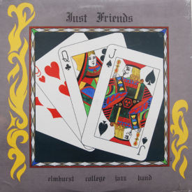 Elmhurst College Jazz Band - Just Friends – SEALED