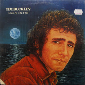 Tim Buckley - Look At The Fool