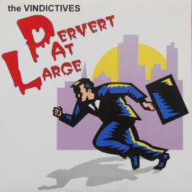 Vindictives - Pervert At Large