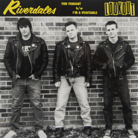 Riverdales - Fun Tonight/I'm A Vegetable