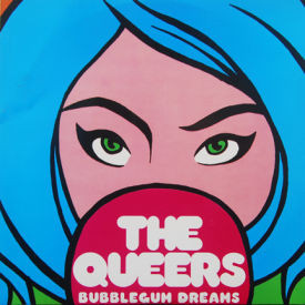 Queers - Bubblegum Dreams