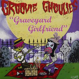 Groovie Ghoulies - Graveyard Girlfriend