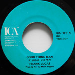 Frank Lucas - Good Thing Man