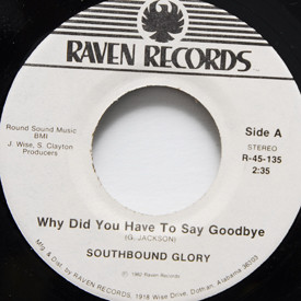 Southbound Glory - Why Did You Have To Say Goodbye