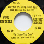 Waco Brothers - Bad Times Are Coming 'Round Again/The Harder They Come