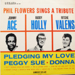 Phil Flowers - Tribute To Johnny Ace, Buddy Holly and Ritchie Valens