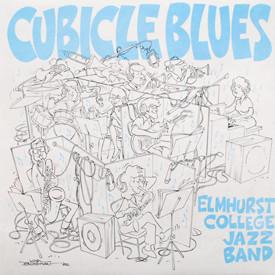 Elmhurst College Jazz Band - Cubicle Blues (sealed)