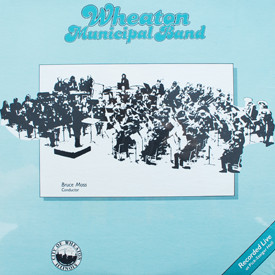 Wheaton Municipal Band - Wheaton Municipal Band (sealed)