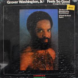 Grover Washington, Jr. - Feels So Good (sealed)