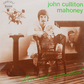 John Culliton Mahoney - Love Not Guaranteed (sealed)