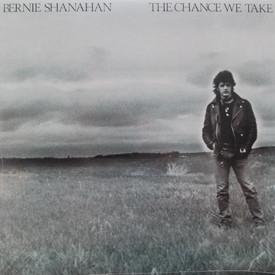 Bernie Shanahan - The Chance We Take (sealed)