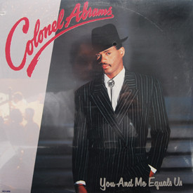 Colonel Abrams - You And Me Equals Us (sealed)