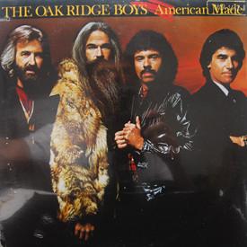 Oak Ridge Boys - American Made (sealed)