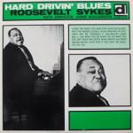 Roosevelt Sykes - Hard Drivin' Blues